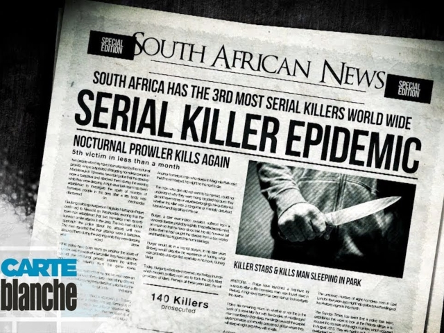 Carte Blanche On South Africa's Serial Killer Epidemic [Video]  –  2oceansvibe.com